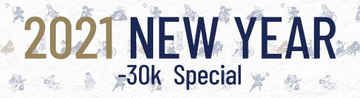 2021 NEW YEAR -30k Special